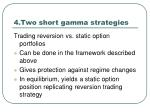 4 two short gamma strategies