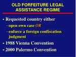 old forfeiture legal assistance regime