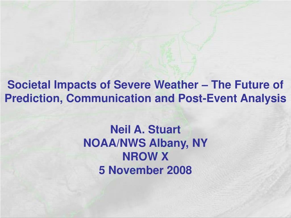 societal impacts of severe weather the future of prediction communication and post event analysis l.