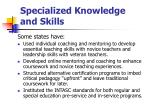 specialized knowledge and skills18