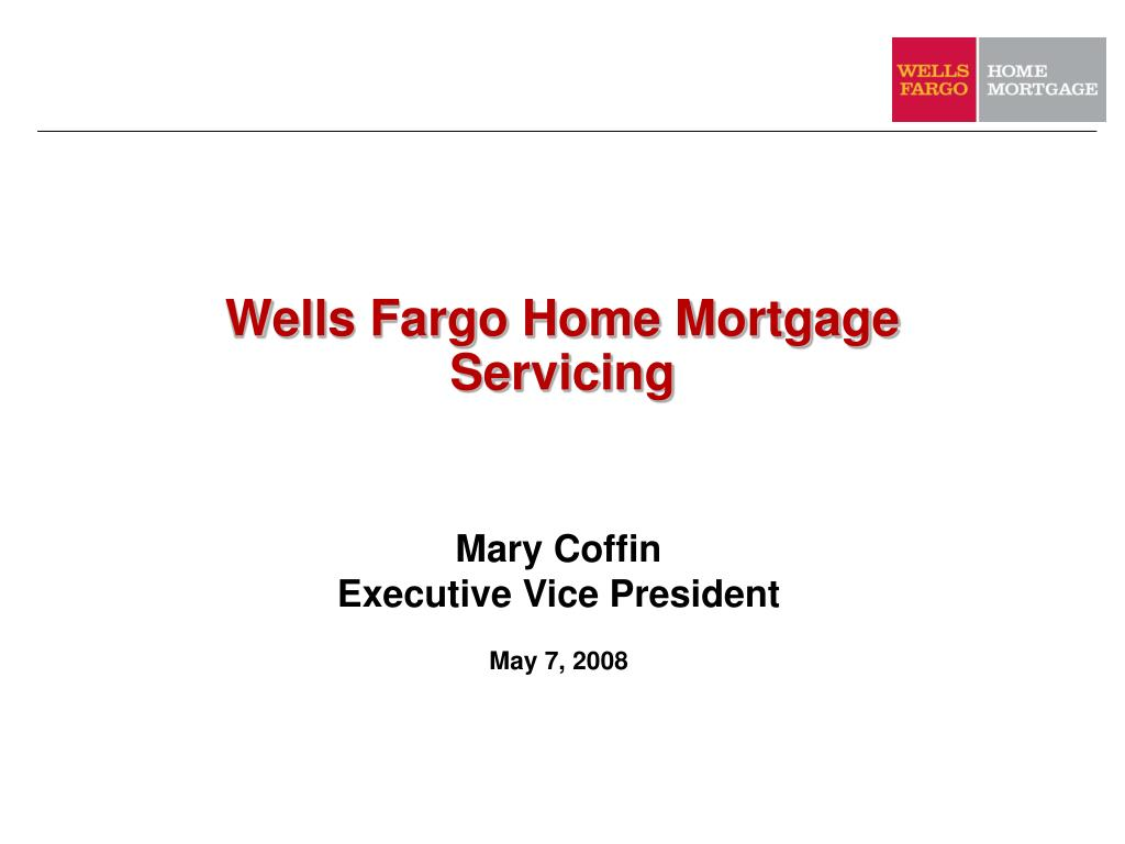 Ppt Wells Fargo Home Mortgage Servicing Powerpoint Presentation