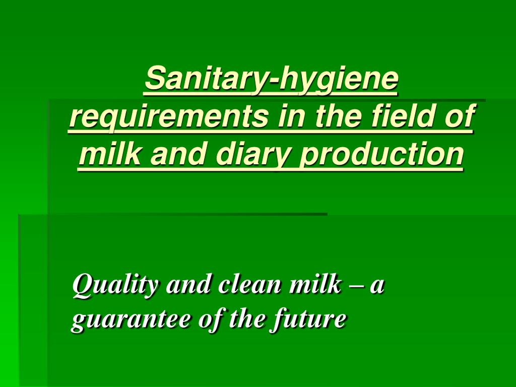 sanitary hygiene requirements in the field of milk and diary production l.