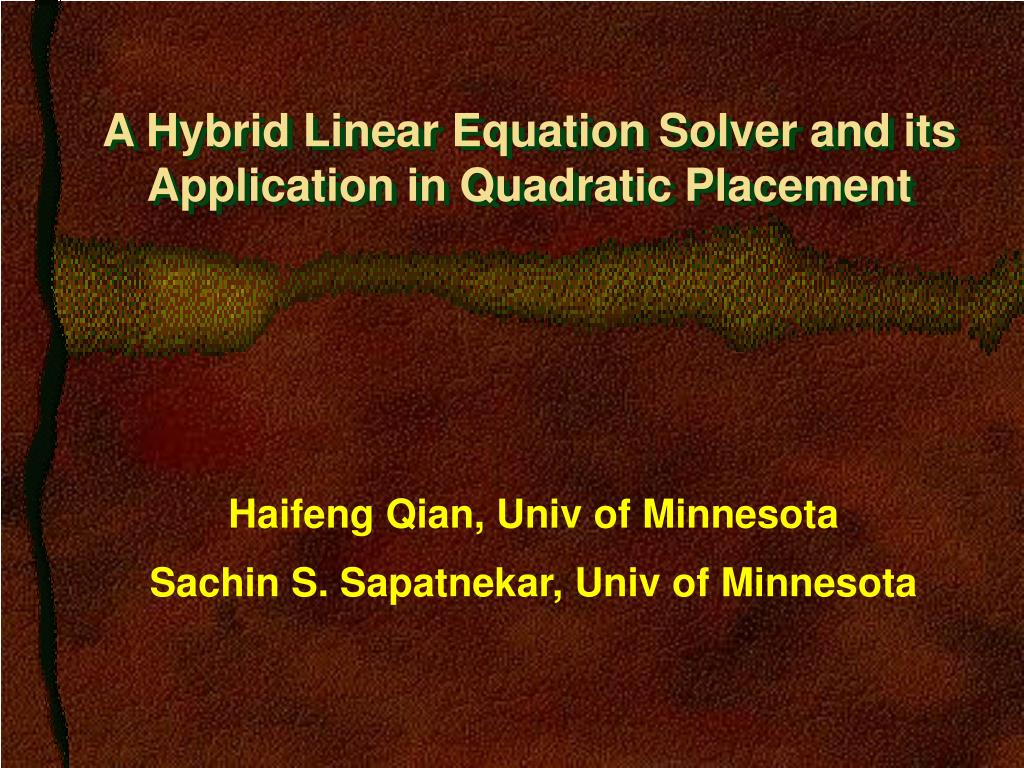 a hybrid linear equation solver and its application in quadratic placement l.