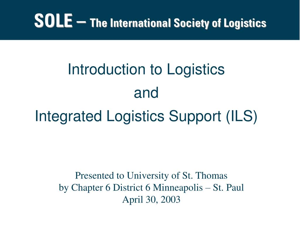 introduction to logistics and integrated logistics support ils l.