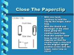 close the paperclip
