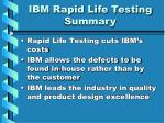 ibm rapid life testing summary