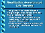 qualitative accelerated life testing