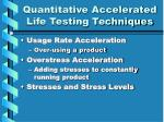 quantitative accelerated life testing techniques