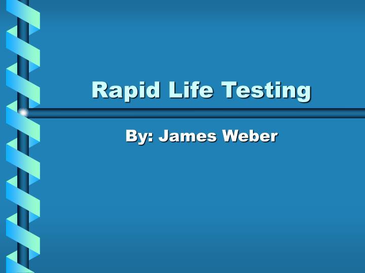 rapid life testing n.
