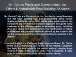 mr carlos pools and construction inc offers unparalleled pool building services