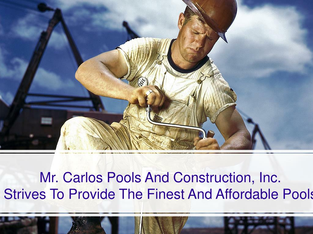 mr carlos pools and construction inc strives to provide the finest and affordable pools l.