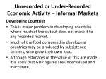 unrecorded or under recorded economic activity informal markets48