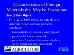 characteristics of foreign materials that may be hazardous
