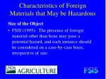 characteristics of foreign materials that may be hazardous16