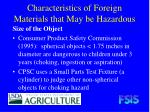 characteristics of foreign materials that may be hazardous17
