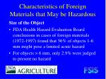 characteristics of foreign materials that may be hazardous18