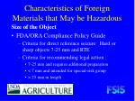 characteristics of foreign materials that may be hazardous19