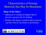 characteristics of foreign materials that may be hazardous20