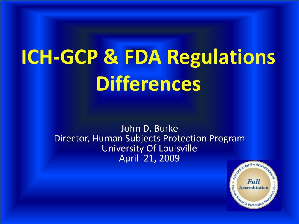 ich gcp fda regulations differences l.