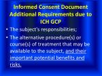 informed consent document additional requirements due to ich gcp