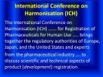 international conference on harmonisation ich
