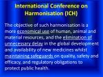 international conference on harmonisation ich4