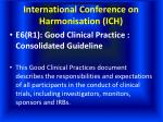 international conference on harmonisation ich6