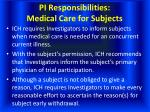 pi responsibilities medical care for subjects