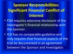 sponsor responsibilities significant financial conflict of interest