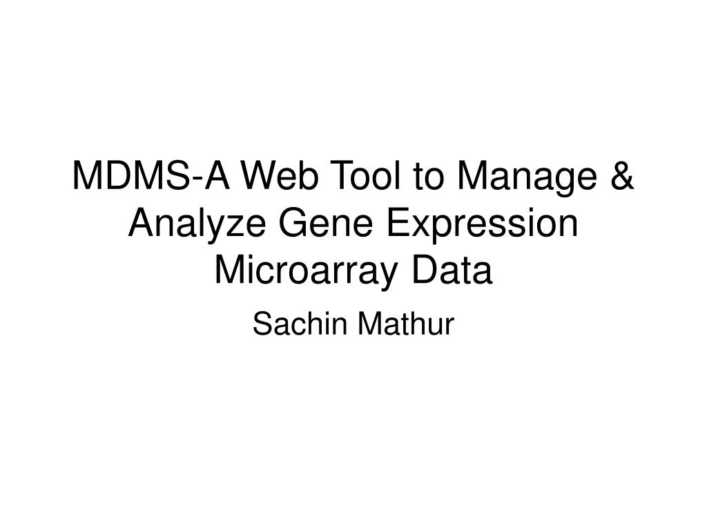 mdms a web tool to manage analyze gene expression microarray data l.