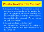 possible goal for this meeting