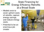state financing for energy efficiency retrofits at a broad scale