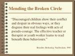 mending the broken circle