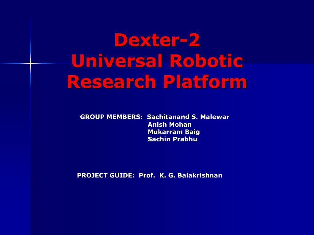 dexter 2 universal robotic research platform l.