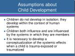 assumptions about child development