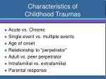 characteristics of childhood traumas