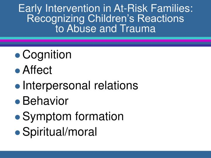 Early Intervention in At-Risk Families:  Recognizing Children's Reactions