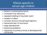 effects specific to school age children