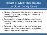 impact of children s trauma on other subsystems