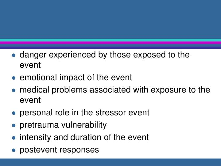 danger experienced by those exposed to the event