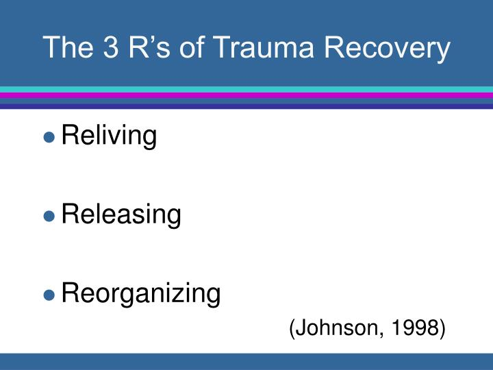 The 3 R's of Trauma Recovery