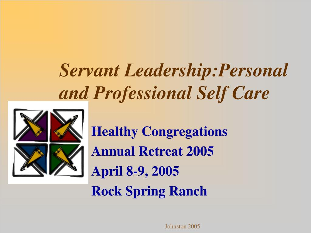 servant leadership personal and professional self care l.