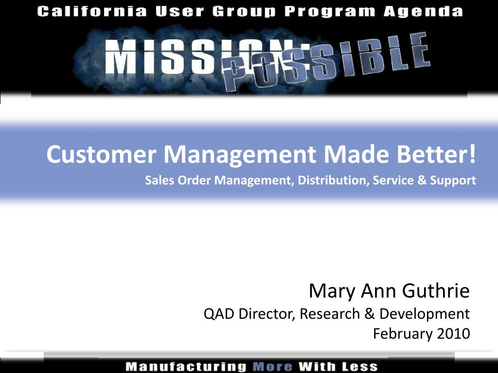 customer management made better sales order management distribution service support l.