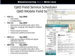 qad field service scheduler qad mobile field service