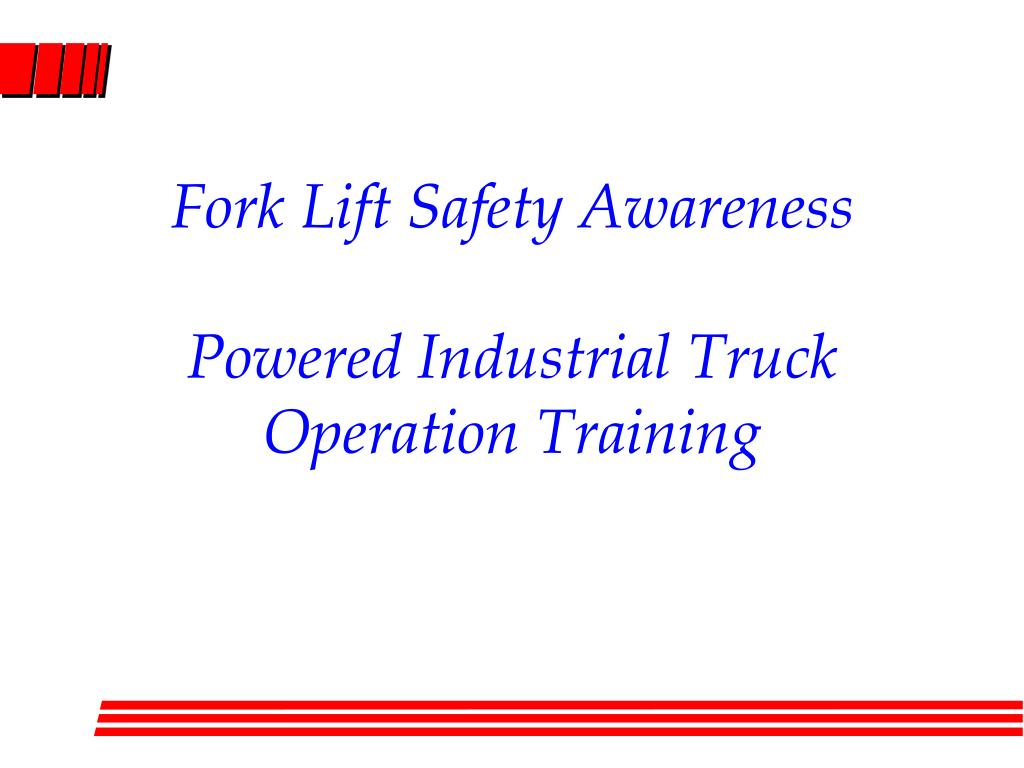 fork lift safety awareness powered industrial truck operation training l.