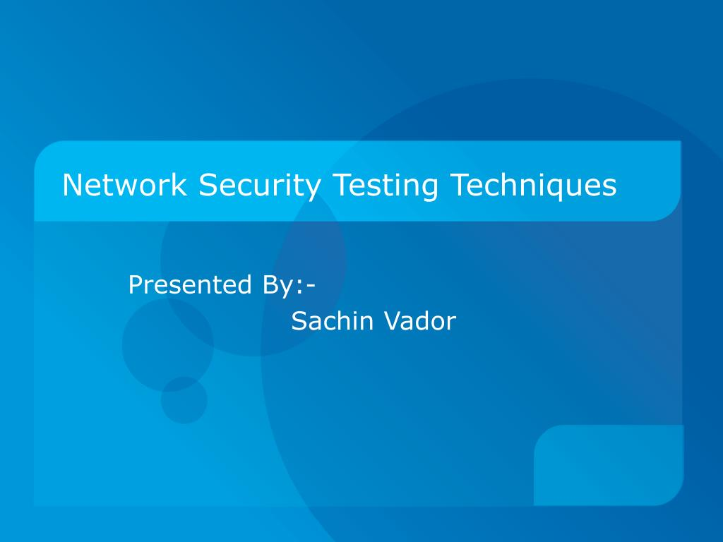 network security testing techniques l.