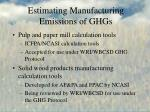 estimating manufacturing emissions of ghgs