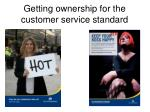 getting ownership for the customer service standard