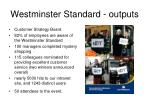 westminster standard outputs