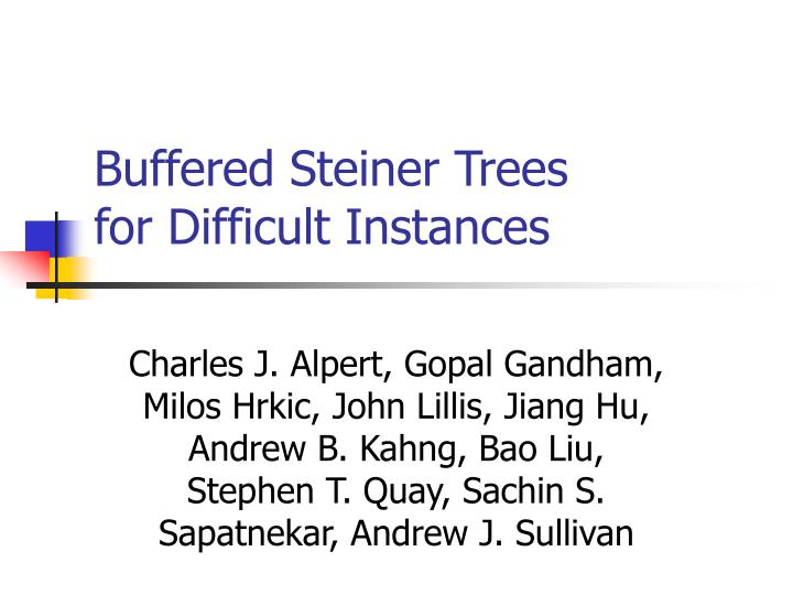 Buffered steiner trees for difficult instances